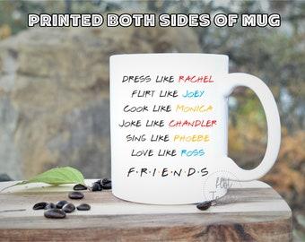 Friends TV show mug,Friends Fan gift,Friends TV Gift,TV Show Mug,Friends Mug,Coffee Mug,Monica Rachel,Ross Joey,Phoebe Chandler,mug Tv-fr-01