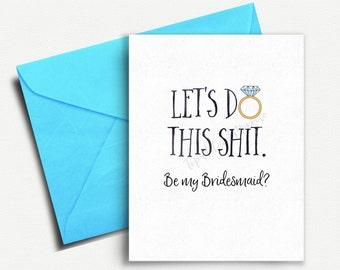 Will you be my Bridesmaid Card, Bridesmaid Proposal, Will you be my Bridesmaid Gift, Funny Bridesmaid Card, Wedding Party, Maid of Honor