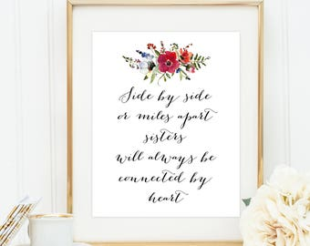 Sisters Print Sister Quotes Side By Side Or Miles Apart Etsy