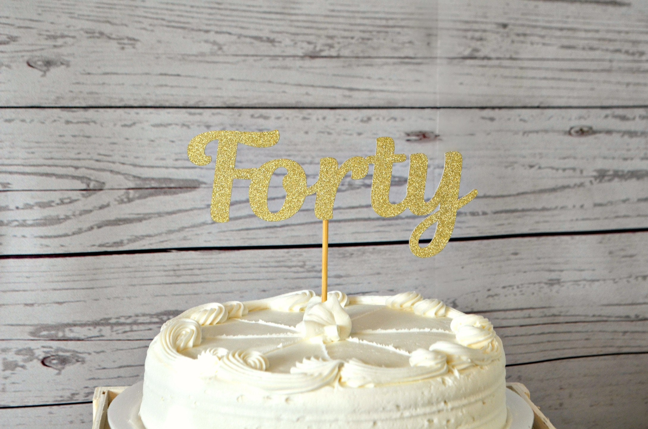 Forty Cake Topper 40th Birthday