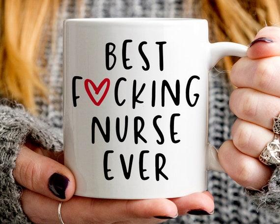 Funny Nurse Gift Best Nurse Ever Mug Nurse Gift Mug Gift Etsy