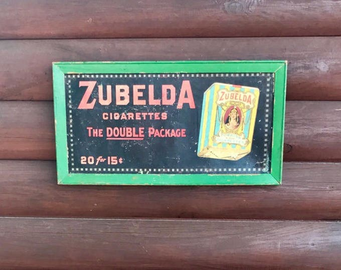 Antique Zubelda Turkish cigarette sign, 1911-1912 era, P. Lolliard Co.