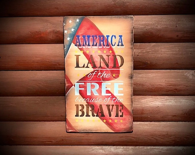 America land of the free because of the brave, rustic home decor, farmhouse decor, Americana, red, white and blue  decor, handmade wood art
