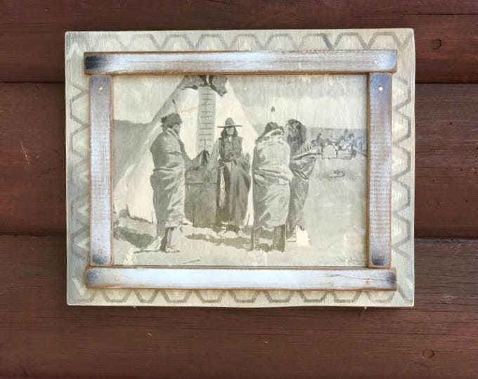 Vintage Frederic Remington print, Indians around Teepee, decoupaged salvaged print to wood