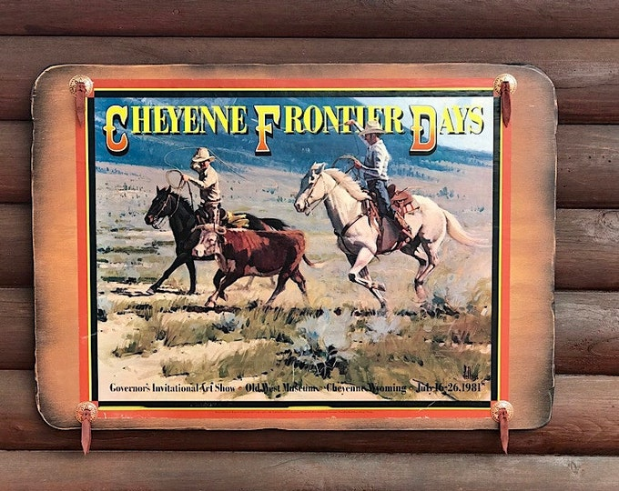 Cheyenne Frontier Days, 1981 Governors Invitational Art show poster, Old West museum, artwork by Fellows, western home decor, decoupage art