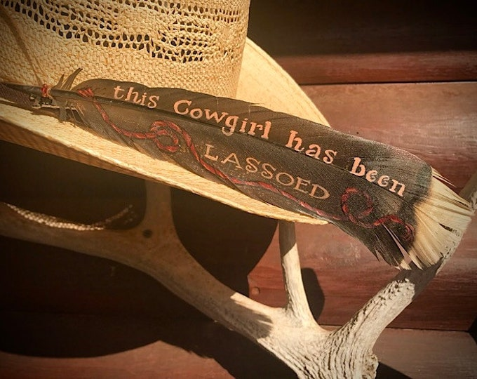 Hat feathers, specialty hat feather, custom order hand painted hat feathers, message or slogan of choice, western hat feather, feather art