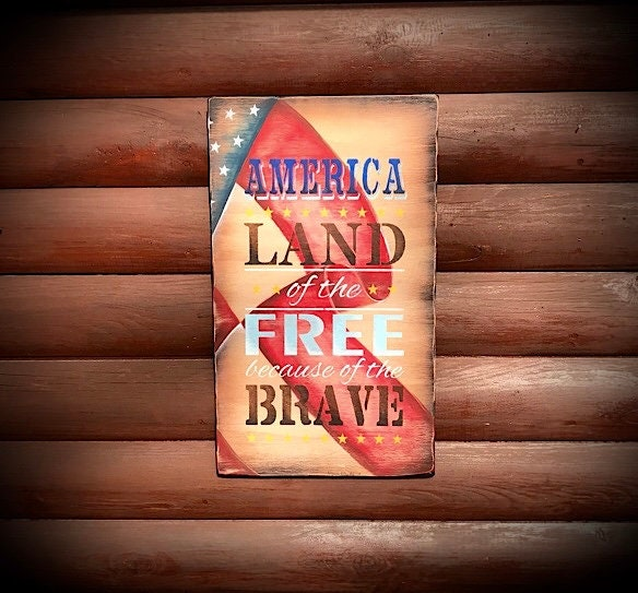 America Land Of The Free Because Brave Rustic Home Decor Farmhouse Americana Red White And Blue Handmade Wood Art