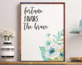 Inspirational quote, Fortune favors the brave quote, Typography quote print, Printable art, Wall decor art print, Hand lettered print