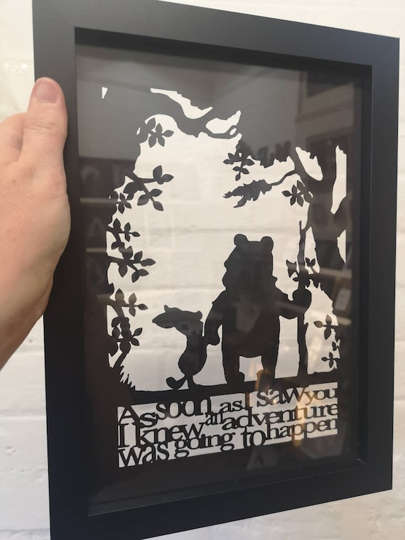 As soon as I saw you I knew an adventure was going to happen - Winnie the Pooh inspired papercut