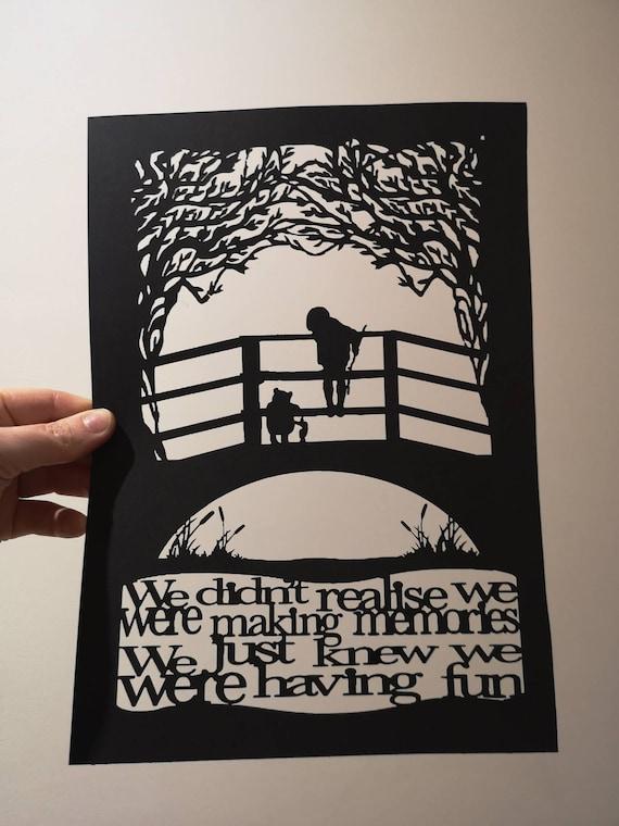 We Didn't Realise We Were Making Memories.... - Winnie the Pooh inspired papercut - NEW