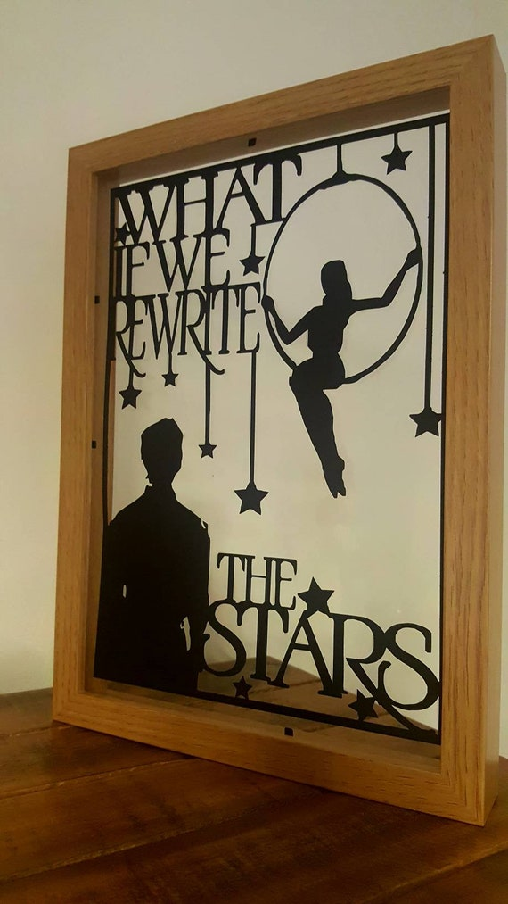 What If We Rewrite The Stars.....Greatest Showman Inspired Paper Cut in Floating Frame