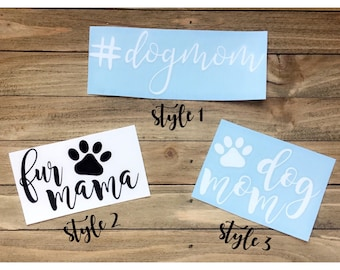 Fur Mama/Dog Mom decal {choose your own colors}