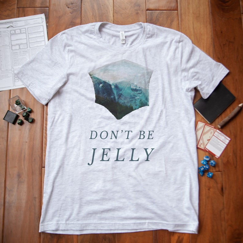 Don/'t Be Jelly D/&D Shirt  Gelatinous Cube Dungeons and Dragons TShirt  DnD and Pathfinder RPG Dungeon Master Gift