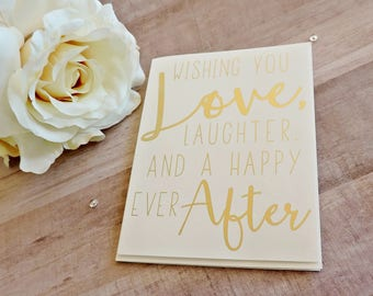 Matte Gold Foil Wishing You Love, Laughter, and a Happy Ever After Wedding Card- Marriage Card- Congratulations Card- Happily Ever After