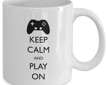 KEEP CALM and PLAY On - Coffee Mug - Gamer Gift - 11 oz white coffee tea cup