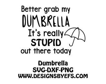 Better Grab My Dumbrella Shirt SVG DXF JPEG File Funny Shirt Anti Stupid People