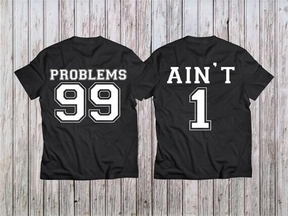 71651e320c 99 Problems Ain't 1 Shirts Couples Shirts T Shirt T-Shirt   Etsy