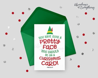 Elf the Movie - You Have Such A Pretty Face You Should Be On A Christmas Card - Digital Greeting Card, Printable, Digital Card, Movie Quote