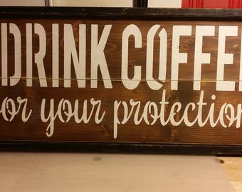 I Drink Coffee For  Your Protection  Wooden Pallet Sign / Kitchen Sign / Wall Decor / Gift .