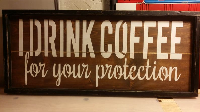 I Drink Coffee For Your Protection Wooden Pallet Sign /   Etsy