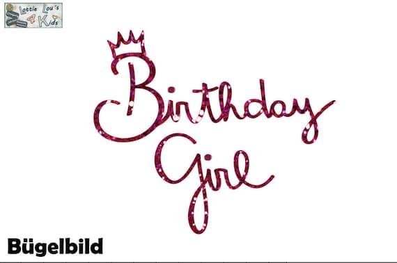 Bügelbild DIY Aufbügler Geburtstag Birthday Girl Glitzer Iron On
