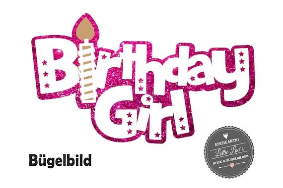 Bügelbild DIY Aufbügler Geburtstag Birthday Girl Iron On Geburtstagshirt Birthday Shirt in Flex Flock Glitzer Effekt Individuell Heat Custom