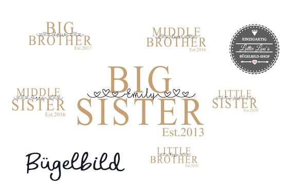 Bügelbild Geschwister Big Brother Sister Middle Sister est seit  mit Wunschnamen Statement Shirt