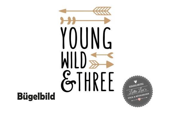 Bügelbild  Geburtstag Wild and Three oder Wunschzahl