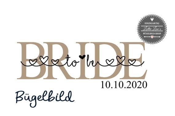 Bügelbild Bride to be Braut Hochzeit auch  mit Wunschnamen & Datum Statement Shirt
