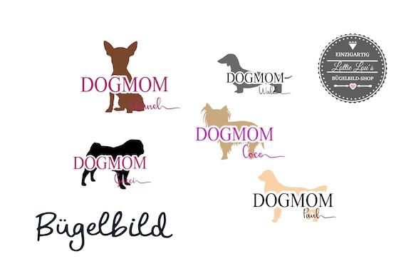 Bügelbild Dogmom Hundemama mit Wunschrasse und Name Statement Shirt