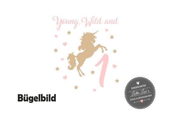 Bügelbild Geburtstag Einhorn Young Wild mit Wunschzahl Unicorn Aufbügler