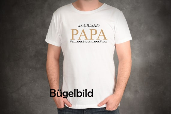 Bügelbild  Weltbester Papa mit Wunschnamen Statement Shirt