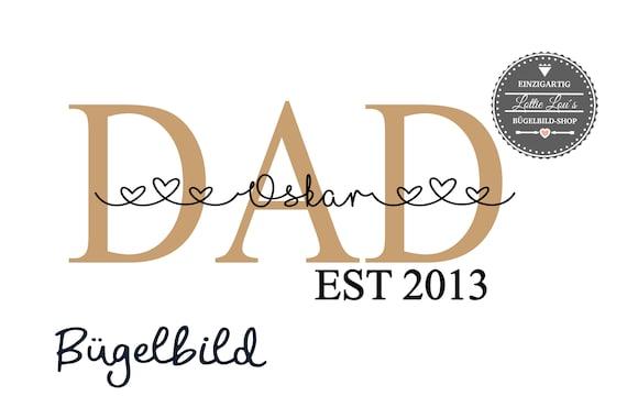 Bügelbild Dad est Papa seit Daddy Plott mit Wunschnamen Statement Shirt