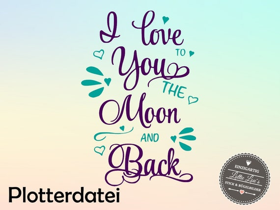 Plotterfile Love you to the moon and back