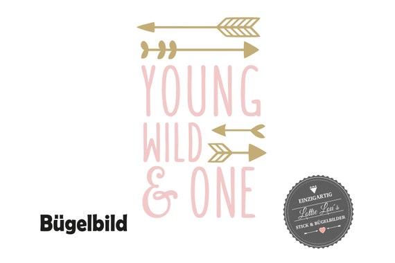 Bügelbild Geburtstag Young Wild and One oder Wunschzahl mit Pfeile
