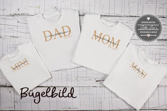 Bügelbild Familie Set Mom Dad Maxi Mini  est seit  mit Wunschnamen Statement Shirt