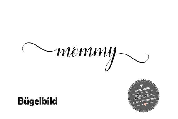 Bügelbild Mommy auch mit Wunschname in Flex, Glitzer, Flock, Effekt