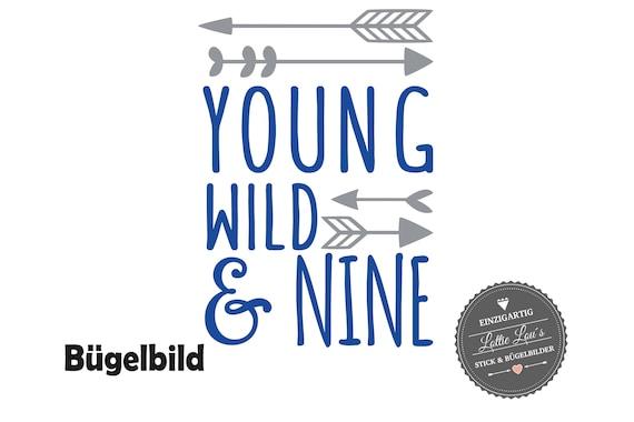Bügelbild Geburtstag Young Wild and Nine oder Wunschzahl mit Pfeile