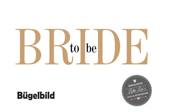 Bügelbild Braut Bride to Be JGA