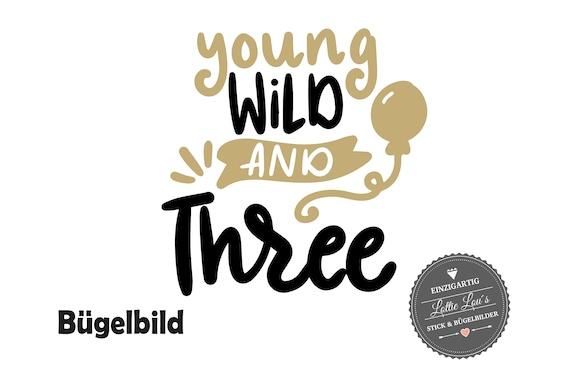 Bügelbild Young Wild and Three zum dritten  Geburtstag Luftballon