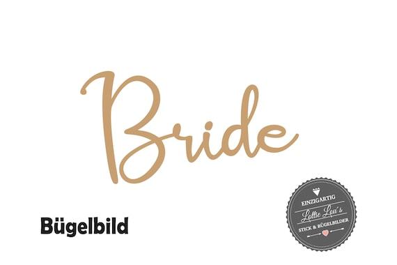 Bügelbild Braut Bride JGA Junggesellinenabschied