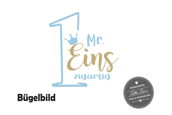Bügelbild Geburtstag Mr. Eins zigartig mit Krone zum ersten Geburtstag