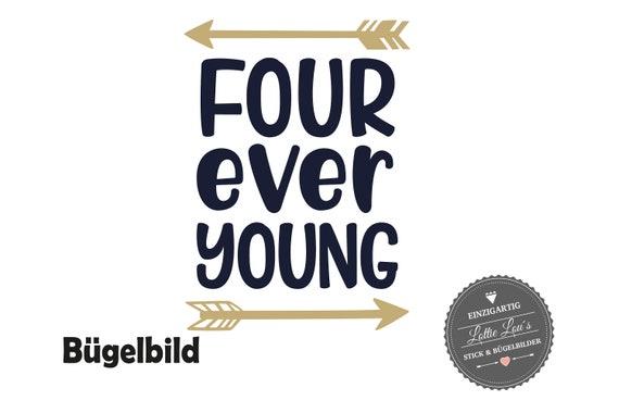 Bügelbild Geburtstag Four ever Young mit Pfeil zum 4 vierten Geburtstag