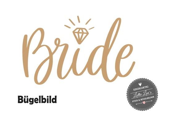 Bügelbild Braut Bride Diamant JGA Junggesellinenabschied