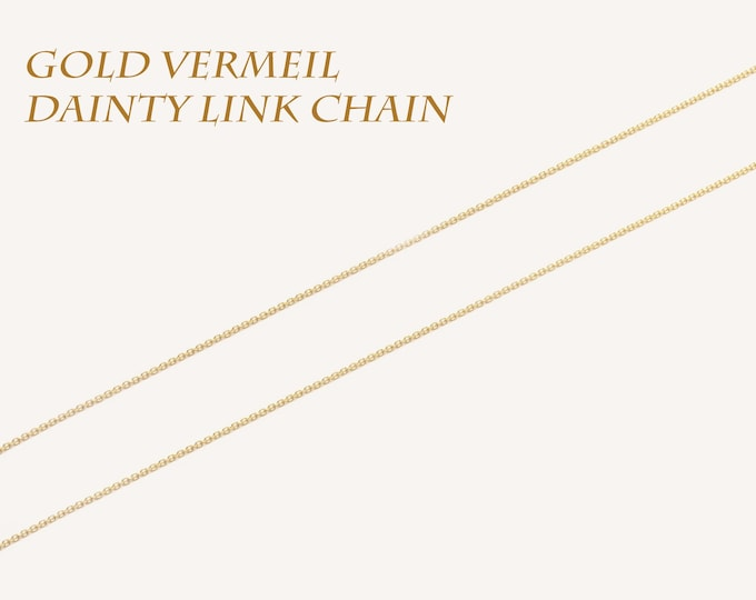 Fine Link Chain, 14K Gold Vermeil Chain, 925 Silver Chain, 14K Rose Gold Chain, Dainty Necklace, Minimalist Necklace, Quality Italian Chain