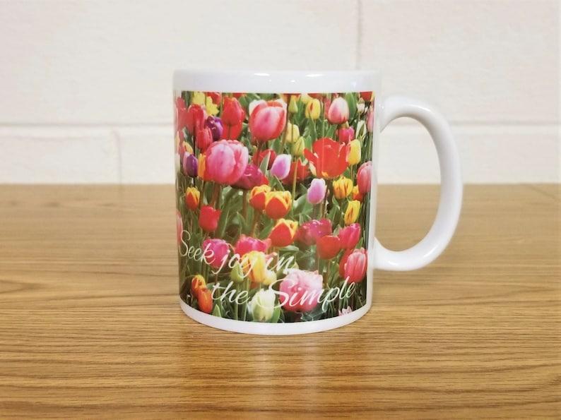 Field of Tulips Custom Printed Coffee Mug Seek Joy in image 0