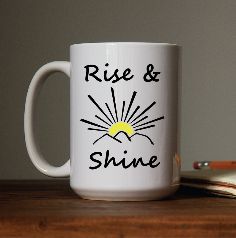 Rise and Shine Coffee Mug Ceramic Camping Coffee Mug Custom image 0