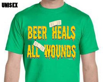 Beer Heals All Wounds Tee-Shirt, Beer Shirt, Funny Tee Shirt, Cool Tee Shirt, Custom Graphic Tee Shirts, Gifts For Him