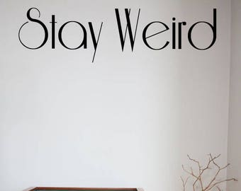 unusual wall stickers hd wallpaper stay weird vinyl wall decal sticker art stickers custom decal home living wall decal etsy