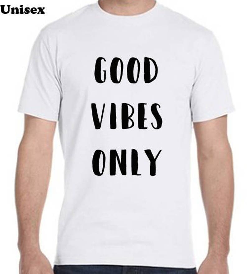 1ea134d2 Good Vibes Only Tee Shirt Cool T-Shirt Tee Shirts Custom | Etsy